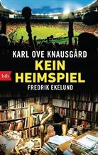 Fredrik Ekelund, Karl O. Knausgård, Karl Ov Knausgård, Karl Ove Knausgård - Kein Heimspiel