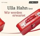 Ulla Hahn, Ulla Hahn - Wir werden erwartet, 4 Audio-CD (Hörbuch)