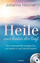 Johanna Hetzner - Heile, was hinter dir liegt, m. Audio-CD
