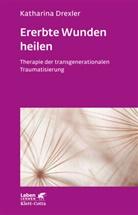 Katharina Drexler, Katharina (Dr.) Drexler - Ererbte Wunden heilen