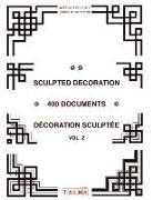 Sculpted Decoration - 400 Documents vol. 2 - Décoration Sculptée