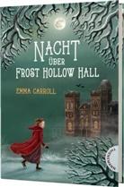 Emma Carroll, Verena Körting - Nacht über Frost Hollow Hall