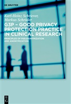 Karl-Hein Schriever, Karl-Heinz Schriever, Markus Schröder - G3P - Good Privacy Protection Practice in Clinical Research