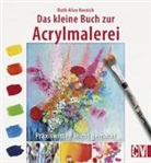 Kunst-Im Auftrag, Ruth A. Kosnick, Ruth Alice Kosnick, Ruth-Alice Kosnick - Das kleine Buch zur Acrylmalerei