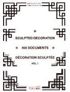 Sculpted Decoration - 400 documents vol. 1 - Décoration sculptée