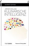 Jürgen Dollase, Ralf Frenzel - Kulinarische Intelligenz