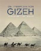 Zahi Hawass, Mark Lehner, Martina Fischer, Renate Heckendorf - Die Pyramiden von Gizeh