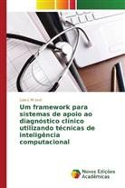 Caio C M Davi - Um framework para sistemas de apoio ao diagnóstico cl nico utilizando técnicas de inteligência computacional