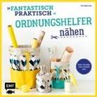 Frau Fadenschein, Claudia Günther - Fantastisch Praktisch - Ordnungshelfer nähen