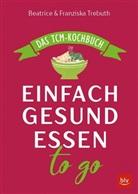 Sandner, Beatric Trebuth, Beatrice Trebuth, Franziska Trebuth, Irina Pascenko, Annette Sandner - Einfach gesund essen to go