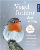 Peter Berthold, Peter (Prof. Dr. Berthold, Gabriele Mohr - Vögel füttern, aber richtig
