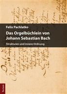 Felix Pachlatko - Das Orgelbüchlein von Johann Sebastian Bach