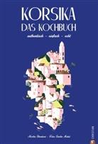 Nicolas Stromboni, Sandra Mahut - Korsika - Das Kochbuch