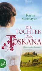 Karin Seemayer - Die Tochter der Toskana