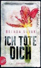 Brenda Novak - Ich töte dich