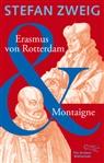 Stefan Zweig - Erasmus von Rotterdam & Montaigne