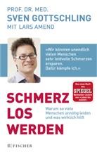 Lar Amend, Lars Amend, Sven Gottschling, Sven (Prof. Dr.) Gottschling - Schmerz Los Werden