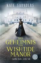 Kate Saunders - Das Geheimnis von Wishtide Manor