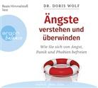 Doris Wolf, Doris (Dr.) Wolf, Beate Himmelstoß - Ängste verstehen und überwinden, 3 Audio-CDs (Hörbuch)