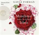 Gayle Forman, Simone Kabst - Manchmal musst du einfach leben, 6 Audio-CD (Hörbuch)