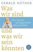 Gerald Hüther, Gerald (Prof. Dr.) Hüther - Was wir sind und was wir sein könnten