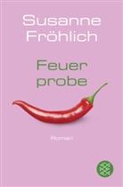 Susanne Fröhlich - Feuerprobe