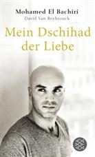 Mohame El Bachiri, Mohamed El Bachiri, David Van Reybrouck - Mein Dschihad der Liebe