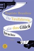 Baptiste Beaulieu - Die Taxifahrerin, die das Glück brachte