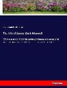 Lewi Campbell, Lewis Campbell, William Garnett - The Life of James Clerk Maxwell