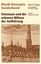 Heinz-Klaus Metzger, Rainer Riehn, Ulric Tadday, Ulrich Tadday - Musik-Konzepte, Neue Folge: Telemann und die urbanen Milieus der Aufklärung