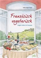 Heike Kügler-Anger, Sabine Eckstein, Heike Kügler-Anger, Margret Schneevoigt - Französisch vegetarisch