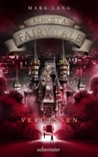 Mara Lang - Almost a Fairy Tale - Vergessen