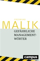 Fredmund Malik, Fredmund (Prof. Dr.) Malik - Gefährliche Managementwörter