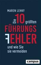 Maren Lehky - Die 10 größten Führungsfehler und wie Sie sie vermeiden