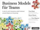 Tim Clark, Bruce Hazen, Yves Pigneur, T. A. Wegberg - Business Models für Teams