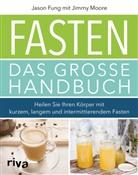 Jason Fung, Jimm Moore, Jimmy Moore - Fasten - Das große Handbuch