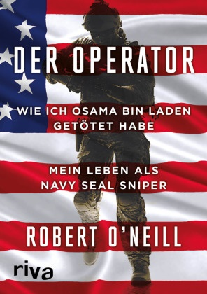 Robert O'Neill, Robert O'Neill - Der Operator - Wie ich Osama bin Laden getötet habe. Mein Leben als Navy SEAL Sniper