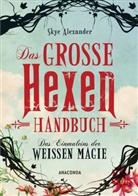 Skye Alexander - Das große Hexen-Handbuch