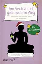 Alexandra Reinwarth - Am Arsch vorbei geht auch ein Weg - Für Weihnachten