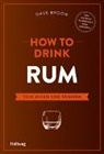 Dave Broom - How to Drink Rum