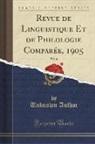 Unknown Author - Revue de Linguistique Et de Philologie Comparée, 1905, Vol. 38 (Classic Reprint)