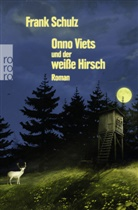 Frank Schulz - Onno Viets und der weiße Hirsch