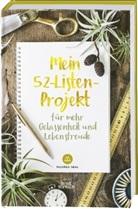 Juli Manchik, Yuriy Manchik, Moore Seal, Moorea Seal - Mein 52-Listen-Projekt für mehr Gelassenheit und Lebensfreude