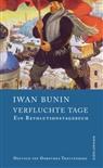Iwan Bunin, Thomas Grob, Dorothea Trottenberg - Verfluchte Tage