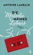 Antoine Laurain - Die Melodie meines Lebens - Roman