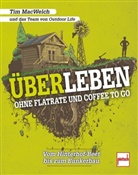 Tim MacWelch, Tim u a MacWelch - ÜBERLEBEN ohne Flatrate und Coffee To Go