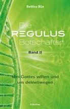 Bettina Büx - Die Regulus-Botschaften. Bd.2