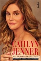 Buzz Bissinger, Caitly Jenner, Caitlyn Jenner, Kirsten Borchardt - Mein großes Geheimnis