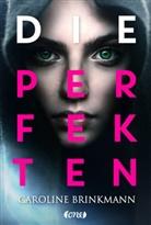 Caroline Brinkmann - Die Perfekten