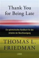 Thomas L Friedman, Thomas L. Friedman - Thank You for Being Late